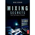 Mixing Secrets for the Small Studio - M. Senior