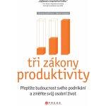 Tři zákony produktivity - Přepište budou - Zaffron Steve, Logan Dan