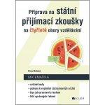 Matematika - Příprava na státní přijímací zkoušky na čtyřleté obory vzdělávání - Zelený Pavel