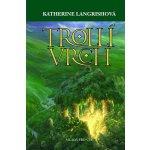 Trollí bažina - Katherine Langrishová