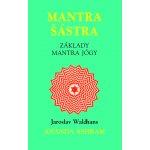 Mantra Šástra - Základy mantra jógy