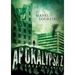 Apokalypsa Z: Začátek konce: Začátek konce (Loureiro Manel) - Loureiro Manel