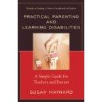 Practical Parenting and Learning Disabilities - Maynard Susan