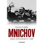 Mnichov. krize appeasementu 1938 - David Faber - Bourdon
