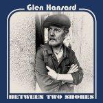 Glen Hansard - Between Two Shores CD