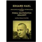 Hakl Eduard, Kvalténi Roman - ODHALENIE SLOVENSKEJ INFORMAČNEJ SLUŽBY -- PODĽA SKUTOČNÝCH UDALOSTÍ