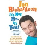 It's Not Me, It's You!: Impossible perfection... - Jon Richardson