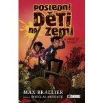 Poslední děti na Zemi a průvod zombií - Brallier Max