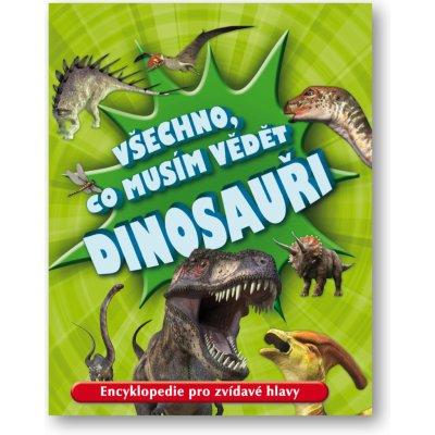 Dinosauři. Všechno, co musím vědět - Dougal Dixon