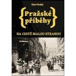 Pražské příběhy - Na cestě Malou stranou - Hrubý Dan