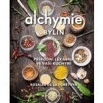 Alchymie bylin - Přírodní lékárna ve vaší kuchyni - De La Foretová Rosalee