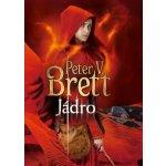Jádro - Démonský cyklus 5 - Peter V. Brett