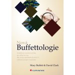 Nová Buffettologie - Buffett Mary, Clark David