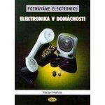 Poznáváme elektroniku - Elektronika v domácnosti - Malina Václav