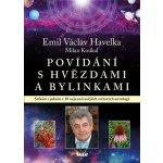 Povídání s hvězdami a bylinkami - Václav Havelka Emil, Milan Koukal