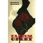 Fantom Opery - Gaston Leroux