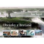 Obrázky z Bretaně podruhé Šmíd Jan