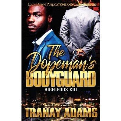 The Dopeman's Bodyguard: Righteous Kill Adams TranayPaperback