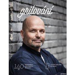 Grilování - 140 moderních grilovacích receptů - Zdeněk Pohlreich