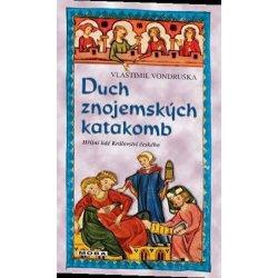 Duch znojemských katakomb - Hříšní lidé Království českého - Vlastimil Vondruška