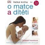 Velká o matce a dítěti - Elizabeth Fenwicková