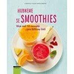 Hubneme se smoothies - Více než 50 receptů pro štíhlou linii