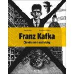 Franz Kafka - Člověk své a naší doby - Radek Malý
