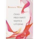 Čeho před smrti nejvíce litujeme - Bronnie Ware