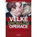 Velké špionážní operace. vrcholu, konce a dozvuků studené války - 1968-2001 - Karel Pacner - Daranus