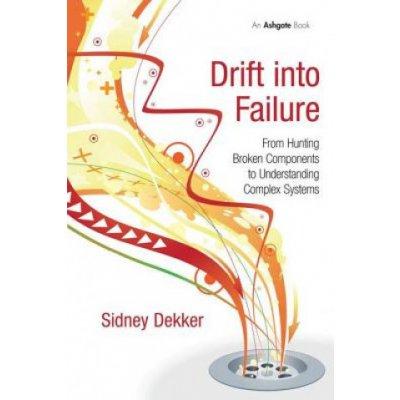 Drift into Failure S. Dekker