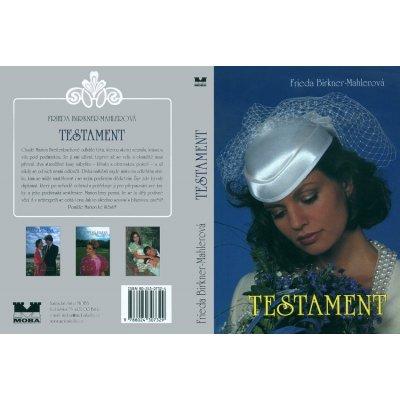 Testament - Frieda Mahlerová-Birkner; Bastei Verlag