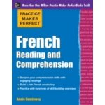 Practice Makes Perfect French Reading and Comprehension - Heminway Annie
