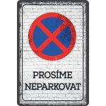 Postershop Plechová cedule: Prosíme neparkovat - 20x30 cm