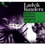 Králové, zločinci, mágové - Ludvík Kundera