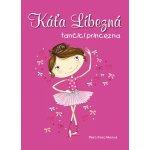 Káťa Líbezná, tančící princezna - Mohelská Libuše