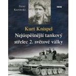 Kurtspel - Nejúspěšnější tankový střelec 2. světové války - Kurowski Franz