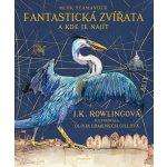 Fantastická zvířata - ilustrované vydání J. K. Rowlingová