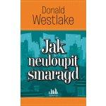 Jak neuloupit smaragd - Westlake Donald