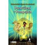 Pozdvižení v Pompejích - Dobrodružné výpravy do minulosti - Veronika Válková, Petr Kopl