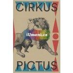 Cirkus pictus – zázračná krása a ubohá existence Výtvarné umění a literatura 1800–1950 | Tomáš Winter, Pavla Machalíková