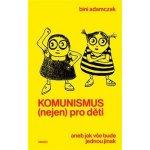 Komunismus nejen pro děti - Bini Adamczak