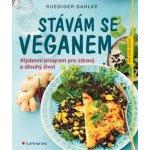 Stávám se veganem - 4týdenní program pro zdravý a dlouhý život - Ruediger Dahlke