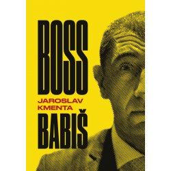 Boss Babiš - Kmenta Jaroslav