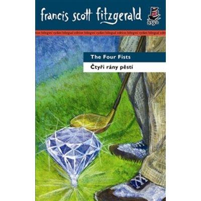 Čtyři rány pěstí/ The Four Fists Francis Scott Fitzgerald