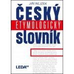 Český etymologický slovník - Jiří Rejzek