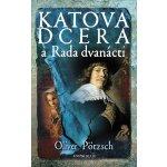 Katova dcera a rada dvanácti - Oliver Pötzsch