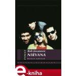 Nirvana. Historie nahrávek - Rob Jovanovic