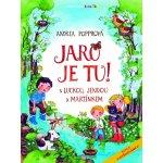 Jaro je tu ! -- S Luckou, Jendou a Martínkem - Andrea Popprová