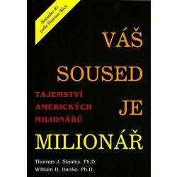 Váš soused je milionář -- Tajemství amerických milionářů - Thomas J. Stanley, William D. Danko