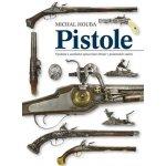 Houba Michal: Pistole - výzdoba a umělecké zpracování v proměnách staletí Kniha